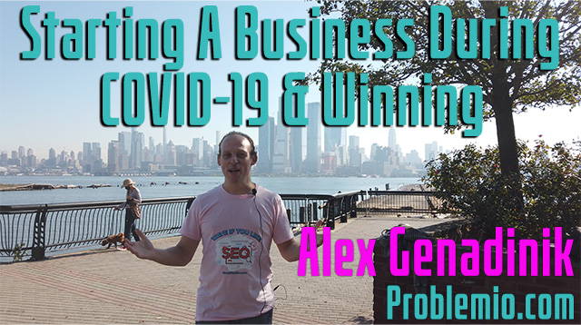 Alex Genadinik On How To Start A Business During COVID-19
